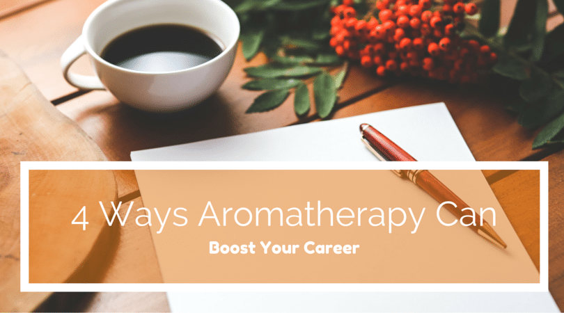 ways aromatherapy can boost your career